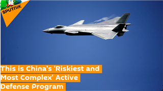 This is China's 'Riskiest and Most Complex' Active Defense Program